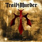 Trail of Murder-Shades of Art Album Cover
