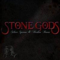 Stone Gods – Silver Spoons and Broken Bones