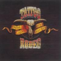 Tattoo Rodeo – Rode Hard Put Away Wet