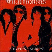 Wild Horses – The First Album