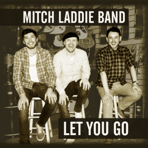 Mitch Laddie Band - Let You Go