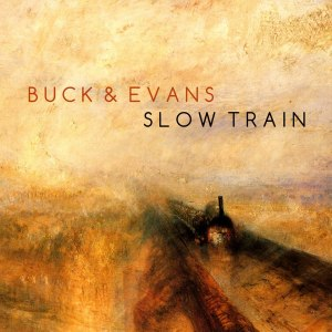 Buck & Evans - Slow Train