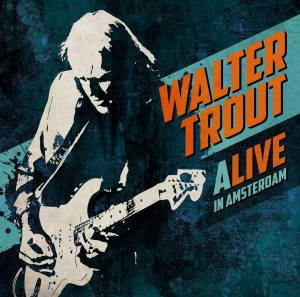 Walter Trout teases Alive In Amsterdam