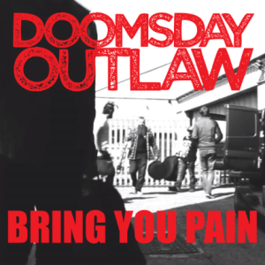 Doomsday Outlaw - Bring You Pain