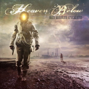 heaven-below-good-morning-apocalypse
