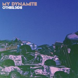 My Dynamite - Otherside